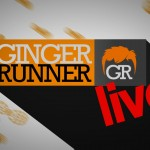 Ginger Runner LIVE episode 2